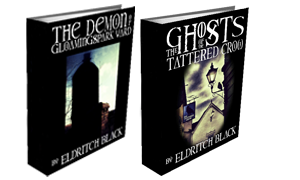 The Demon of Gloamingspark Yard & The Ghosts of the Tattered Crow