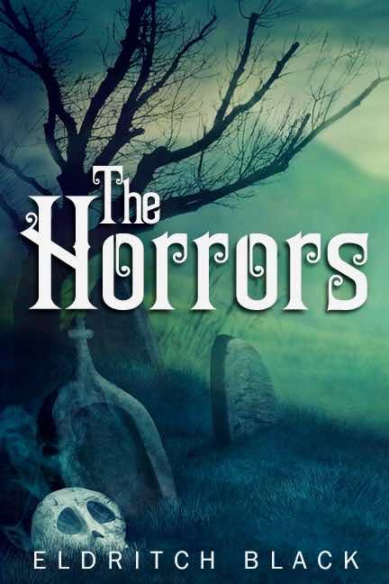 The Horrors, the new novel by Eldritch Black