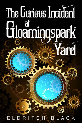 The Curious Incident at Gloamingspark Yard by Eldritch Black