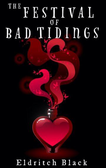 The Festival of Bad Tidings