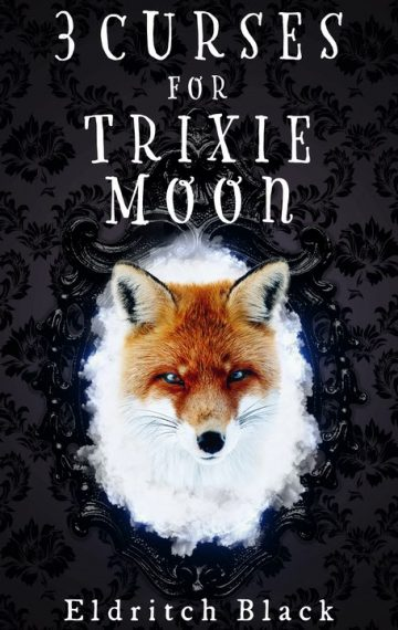 Three Curses for Trixie Moon