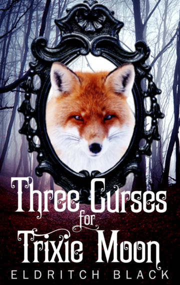 Three Curses of Trixie Moon short story