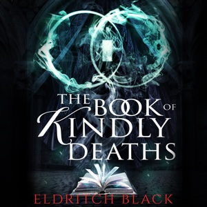 The Audible cover for The Book of Kindly Deaths