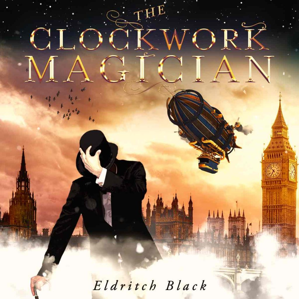 The Clockwork Magician by Eldritch Black